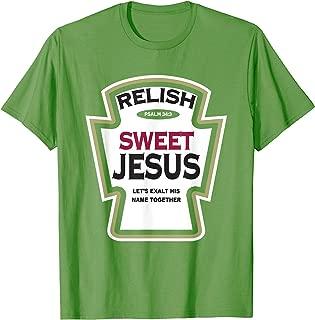 Relish Sweet Jesus Funny Christian Parody T-Shirt