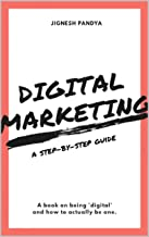 Digital Marketing: A Step-By-Step Guide (English Edition)