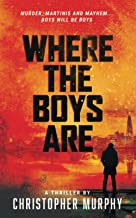 Where The Boys Are: Murder, Martinis and Mayhem... Boys will be Boys