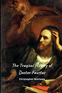 The Tragical History of Doctor Faustus by Christopher Marlowe Annotated Edition