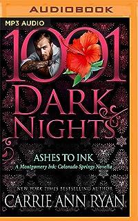 Ashes to Ink: A Montgomery Ink - Colorado Springs Novella (1001 Dark Nights)