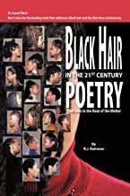 Black Hair in the 21st Century Poetry: That Gets to the Root of the Matter