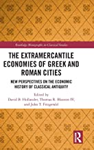 The Extramercantile Economies of Greek and Roman Cities: New Perspectives on the Economic History of Classical Antiquity (Routledge Monographs in Classical Studies)