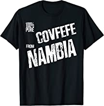 Covfefe from Nambia President Trump Quote Meme T-Shirt