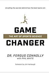 Game Changer: The Art of Sports Science Kindle Edition