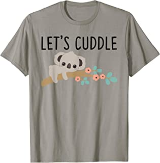 Lets Cuddle Koala T-Shirt Funny Cute Bears