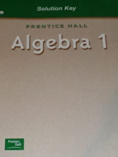 Prentice Hall: Algebra 1, Solutions Key