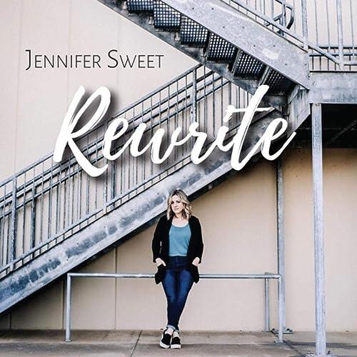 Jennifer Sweet - Rewrite  2019