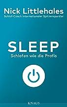 Sleep: Schlafen wie die Profis - Das Buch vom Schlaf-Coach internationaler Spitzensportler - (German Edition)