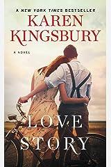 Love Story: A Novel Kindle Edition
