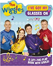 The Wiggles: Ive Got My Glasses On: A Lift-the-Flap Book with Lyrics!