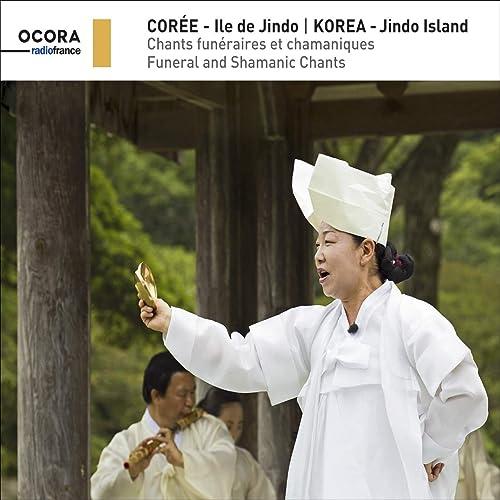 Corée - Ile De Jindo (Chants funéraires et chamaniques - Funeral and Shamanic Chants)
