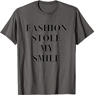 Fashion Stole My Smile Tee Shirt