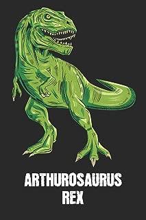 ARTHUROSAURUS REX: Arthur - T-Rex Dinosaur Notebook - Blank Ruled Personalized & Customized Name Prehistoric Tyrannosaurus Rex Notebook Journal for ... Supplies, Birthday & Christmas Gift for Men.