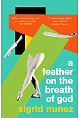 A Feather on the Breath of God: from the National Book Award-winning and bestselling author of THE FRIEND Kindle Edition