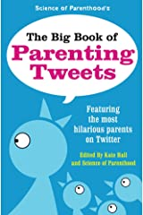 The Big Book of Parenting Tweets: Featuring the Most Hilarious Parents on Twitter Kindle Edition