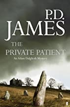 The Private Patient (Inspector Adam Dalgliesh Mystery) by P.D. James (28-Aug-2008) Hardcover