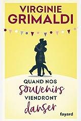 Quand nos souvenirs viendront danser (Littérature Française) Format Kindle