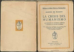 La crisis del humanismo: Los principios de autoridad, libertad y función a la luz de la guerra: Una crítica de la autoridad y de la libertad como fundamentos del Estado moderno y un intento de basar