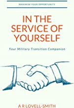In the Service of Yourself: Your Military Transition Companion
