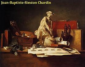 78 Color Paintings of Jean-Baptiste-Simeon Chardin (Jean-Baptiste-Siméon Chardin) - French Master of Still Life (November 2, 1699 – December 6, 1779) (English Edition)