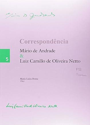 Correspondência Mário de Andrade e Luiz Camillo de Oliveira Netto