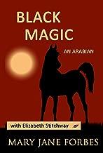 Black Magic: An Arabian Stallion (Elizabeth Stitchway, Private Investigator, Cozy Mystery Series Book 2)