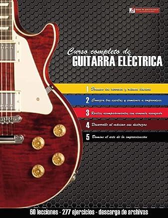 Curso completo de guitarra eléctrica: Método moderno de técnica y teoría aplicada (Spanish Edition