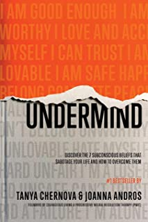 UnderMind: Discover the 7 Subconscious Beliefs that Sabotage Your Life and How to Overcome Them