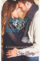 Hungry Eyes: A Contemporary Novella Paperback