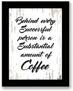 Art Hub Behind Every Success Person is a Substantial Amount of Coffee Motivation Quote Canvas (Framed) Home Decor Wall Art, Black Frame, Real Wood, White, 7x9