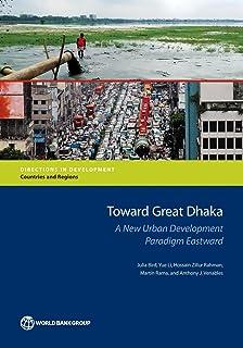 Toward Great Dhaka: a new urban development paradigm eastward