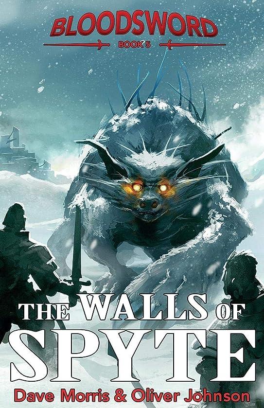 ビン先に望みThe Walls of Spyte (Blood Sword)