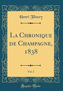 La Chronique de Champagne, 1838, Vol. 3 Classic Reprint