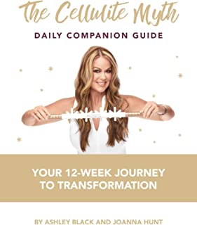The Cellulite Myth Daily Companion Guide: Your 12-Week Journey to Transformation