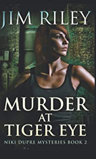 Murder At Tiger Eye: Pocket Book Edition (Niki Dupre Mysteries)