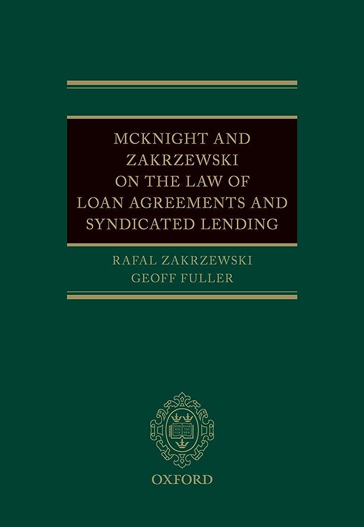 震える状態チャーターMcKnight and Zakrzewski on The Law of Loan Agreements and Syndicated Lending (English Edition)
