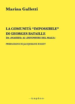 """La comunità """"impossibile"""" di Georges Bataille: Da «Masses» ai «Difensori del male» (Spettacolo e comunicazione)"""