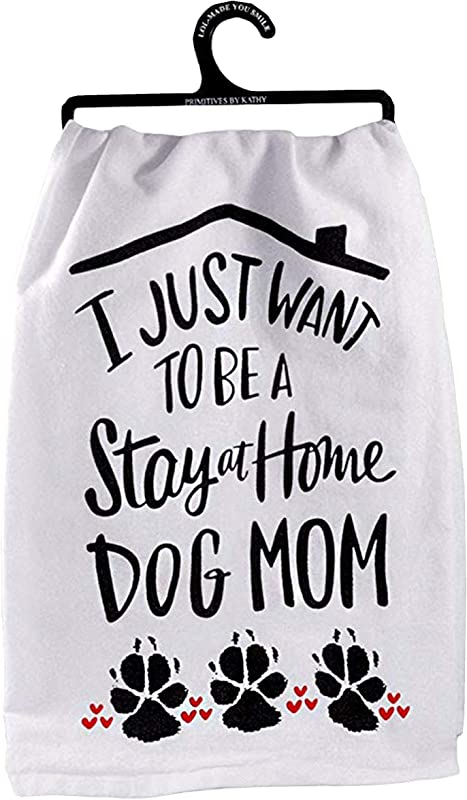 Primitives By Kathy I Just Want To Be A Stay At Home Dog Mom Decorative Cotton Towel