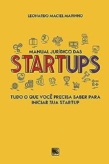 Manual Jurídico das Startups: Tudo o que você precisa saber para iniciar sua Startup