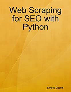 Web Scraping for SEO with Python (English Edition)