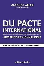 Du pacte international relatif aux droits économiques, sociaux & culturels aux principes John Ruggie