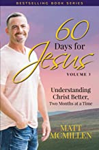 60 Days for Jesus, Volume 3: Understanding Christ Better, Two Months at a Time