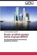 Rusia: el difícil camino hacia el grupo BRICS: El reposicionamiento económico y geopolítico de Rusia (Spanish Edition)
