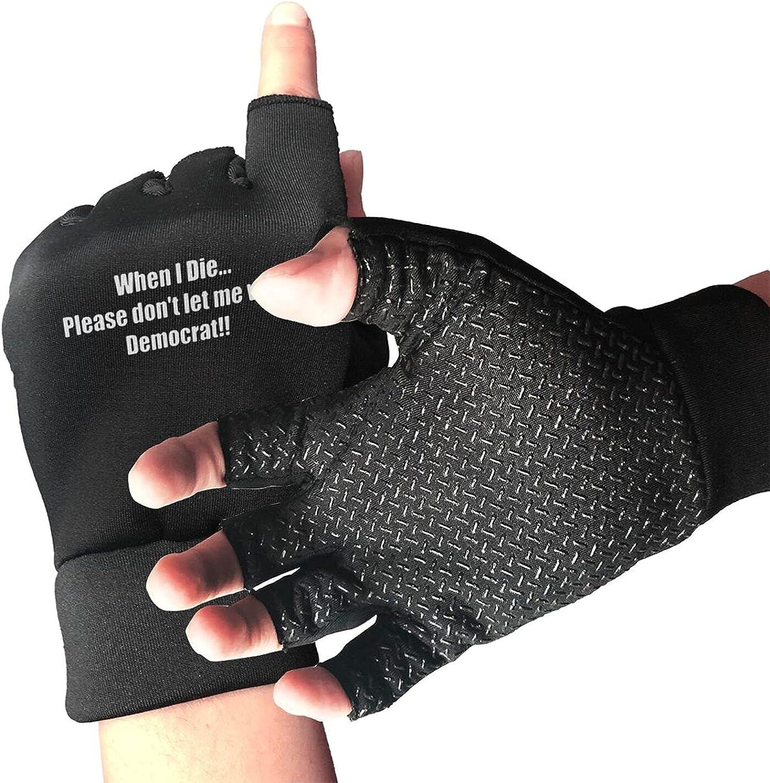 When I Die Don'T Let Me Vote Democrat Non-Slip Cycling Gloves Breathable Sunblock Fingerless Gloves For Women Men