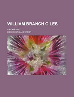 William Branch Giles; A Biography