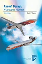 Aircraft Design: A Conceptual Approach (Aiaa Education)