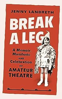 Break a Leg: A memoir, manifesto and celebration of amateur theatre (English Edition)
