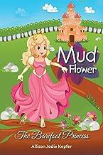 Mud Flower: The Barefoot Princess