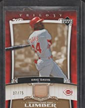 2005 Upper Deck Trilogy Eric Davis Reds 37/75 Game Used Bat Baseball Card #PA-ED